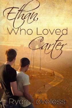 Ethan, Who Loved Carter (Paperback)