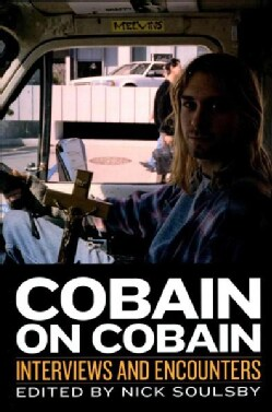 Cobain on Cobain: Interviews and Encounters (Hardcover)