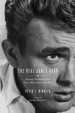 The Real James Dean: Intimate Memories from Those Who Knew Him Best (Paperback)