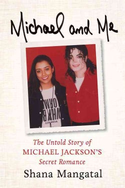 Michael and Me: The Untold Story of Michael Jackson's Secret Romance (Hardcover)