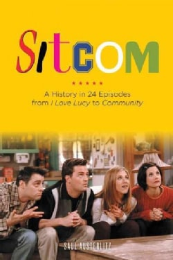 Sitcom: A History in 24 Episodes from I Love Lucy to Community (Paperback)