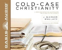 Cold-Case Christianity: A Homicide Detective Investigates the Claims of the Gospels (CD-Audio)