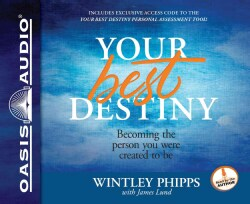 Your Best Destiny: Becoming the Person You Were Created to Be, Includes PDF (CD-Audio)