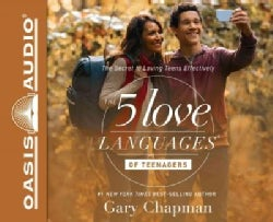 The 5 Love Languages of Teenagers: The Secret to Loving Teens Effectively (CD-Audio)