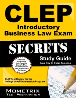 CLEP Introductory Business Law Exam Secrets: CLEP Test Review for the College Level Examination Program