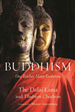 Buddhism: One Teacher, Many Traditions (Hardcover)