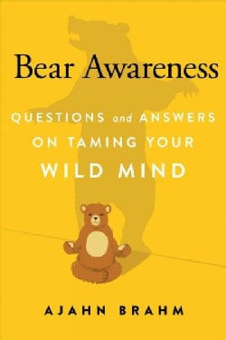 Bear Awareness: Questions and Answers on Taming Your Wild Mind (Paperback)