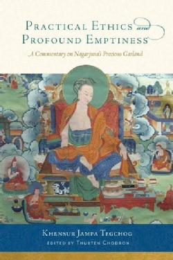 Practical Ethics and Profound Emptiness: A Commentary on Nagarjuna's Precious Garland (Paperback)