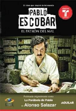 Pablo Escobar, el patron del mal / Pablo Escobar, The Drug Lord (Paperback)