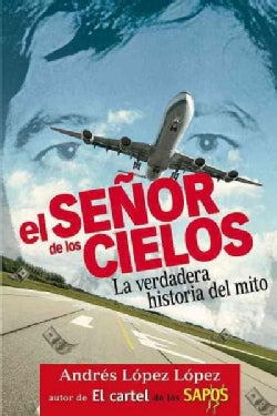 El senor de los cielos / The Master of the Sky: La verdadera historia del mito / The True Story of Myth (Paperback)