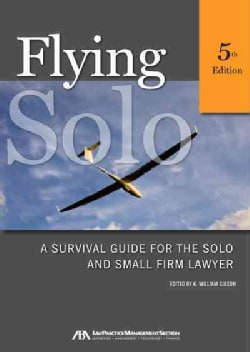 Flying Solo: A Survival Guide for the Solo and Small Firm Lawyer (Paperback)