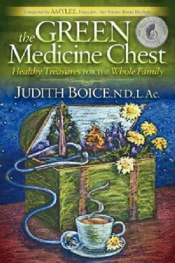 The Green Medicine Chest: Healthy Treasures for the Whole Family (Paperback)