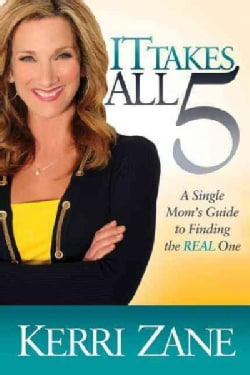 It Takes All 5: A Single Mom's Guide to Finding the Real One (Paperback)