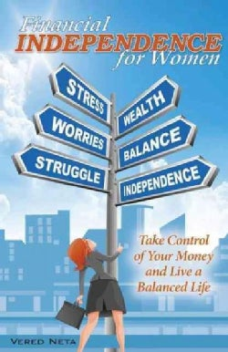 Financial Independence for Women: Take Control of Your Money and Live a Balanced Life (Paperback)