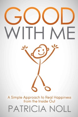 Good With Me: A Simple Approach to Real Happiness from the Inside Out (Paperback)