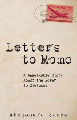 Letters to Momo: A Remarkable Story About the Power to Overcome (Hardcover)