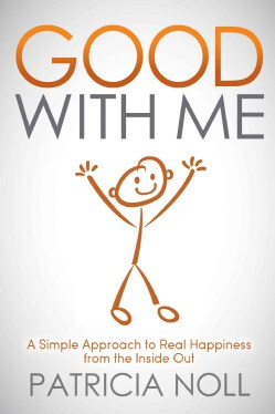 Good With Me: A Simple Approach to Real Happiness from the Inside Out (Hardcover)