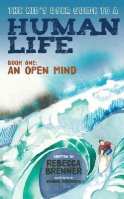 The Kid's User Guide to a Human Life: An Open Mind (Paperback)
