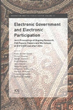 Electronic Government and Electronic Participation: Joint Proceedings of Ongoing Research, Ph.D Papers, Posters a... (Hardcover)