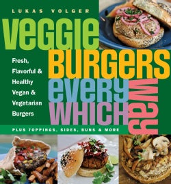 Veggie Burgers Every Which Way (Paperback)