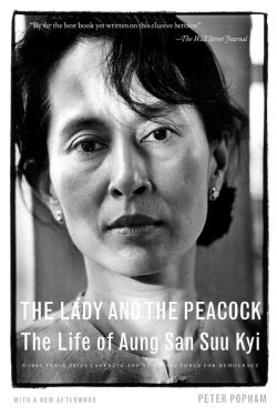 The Lady and the Peacock: The Life of Aung San Suu Kyi (Paperback)