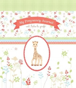 My Pregnancy Journal With Sophie La Girafe (Record book)