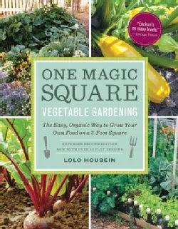 One Magic Square Vegetable Gardening: The Easy, Organic Way to Grow Your Own Food on a 3-foot Square (Paperback)