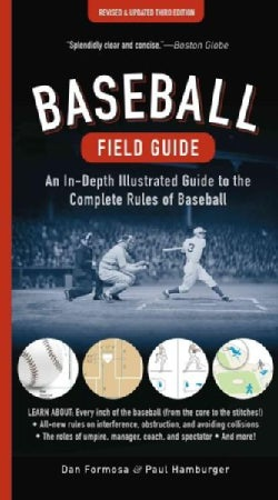 Baseball Field Guide: An In-Depth Illustrated Guide to the Complete Rules of Baseball (Paperback)
