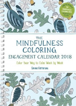 The Mindfulness 2018 Coloring Calendar: Color Your Way to Calm Week by Week (Calendar)