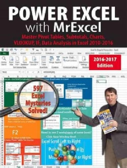 Power Excel With MrExcel 2017: Master Pivot Tables, Subtotals, Visualizations, Vlookup, Power Bi and Data Analysi... (Paperback)
