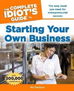 The Complete Idiot's Guide to Starting Your Own Business (Paperback)
