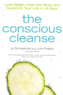 The Conscious Cleanse: Lose Weight, Heal Your Body, and Transform Your Life in 14 Days (Paperback)