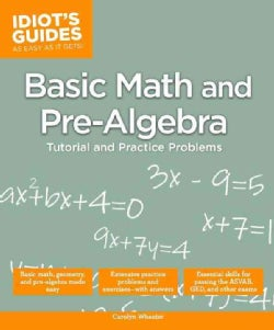 Idiot's Guides Basic Math and Pre-Algebra (Paperback)