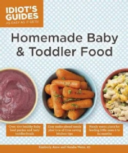 Idiot's Guides Homemade Baby & Toddler Food (Paperback)