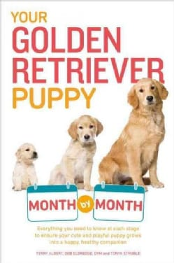 Your Golden Retriever Puppy Month by Month (Paperback)