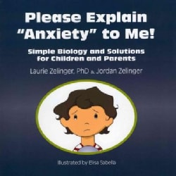 """Please Explain """"Anxiety"""" to Me!: Simple Biology and Solutions for Children and Parents (Paperback)"""