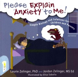 "Please Explain ""Anxiety"" to Me!: Simple Biology and Solutions for Children and Parents (Paperback)"