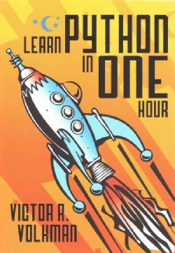 Learn Python in One Hour: Programming by Example (Paperback)