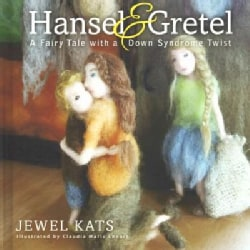 Hansel & Gretel: A Fairy Tale With a Down Syndrome Twist (Hardcover)