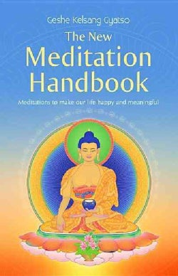 The New Meditation Handbook: Meditations to Make Our Life Happy and Meaningful (Paperback)