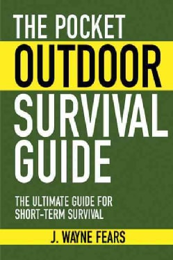 The Pocket Outdoor Survival Guide: The Ultimate Guide for Short-Term Survival (Paperback)