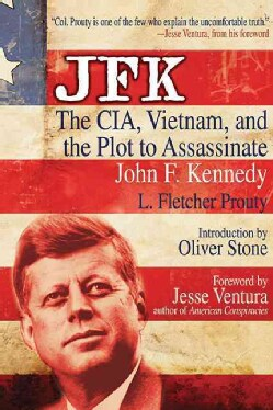 JFK: The CIA, Vietnam, and the Plot to Assassinate John F. Kennedy (Paperback)