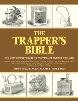 The Trapper's Bible: The Most Complete Guide to Trapping and Hunting Tips Ever (Paperback)