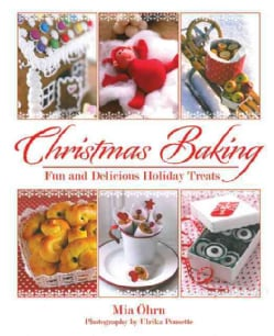 Christmas Baking: Fun and Delicious Holiday Treats (Hardcover)