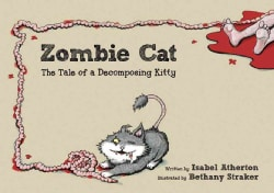 Zombie Cat: The Tale of a Decomposing Kitty (Hardcover)