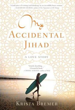 My Accidental Jihad: A Love Story (Hardcover)