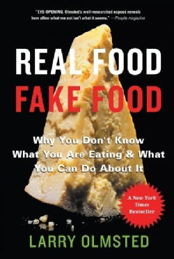 Real Food/Fake Food: Why You Don't Know What You're Eating and What You Can Do About It (Paperback)