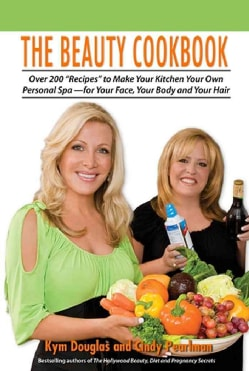 The Beauty Cookbook: 200 Recipes to Make Your Kitchen Your Spa- For Your Face, Your Body, and Your Hair (Paperback)
