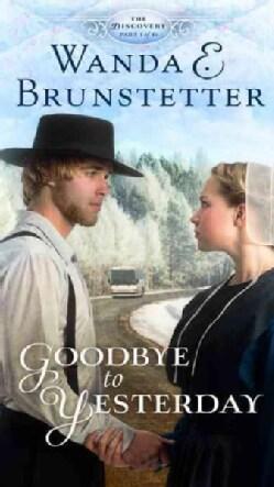 Goodbye to Yesterday (Paperback)
