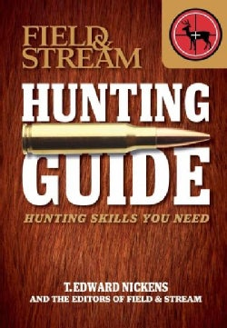 Field & Stream Hunting Guide: Hunting Skills You Need (Paperback)